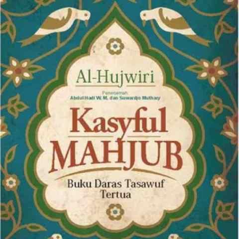 Mengenal Kasyf Al-Mahjub; Kitab Tasawuf Tertua (1)