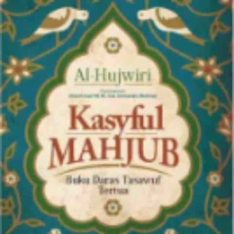 Kasyaf Al-Mahjub; Kefakiran Pembuka Tirai Hijab (3)