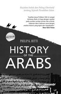 History of the Arabs; Buku Pintar Mengenal Arab-Islam (1)